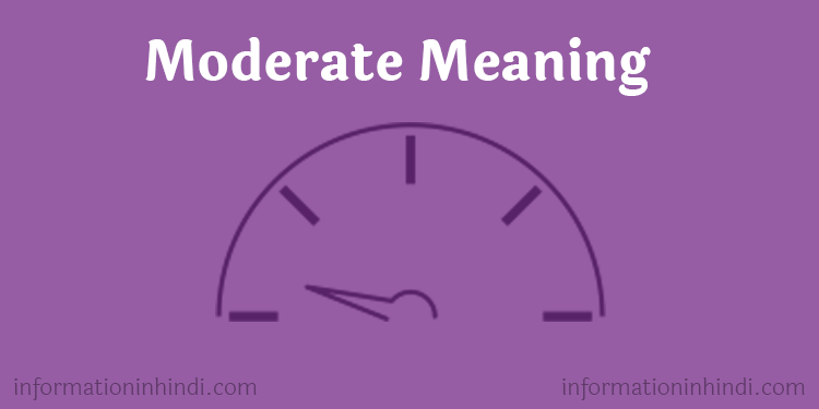 Moderate-meaning-in-hindi-kya-hai